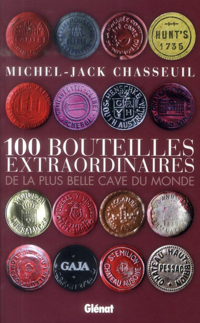 Michel-Jack Chasseuil, 100 bouteilles extraordinaires